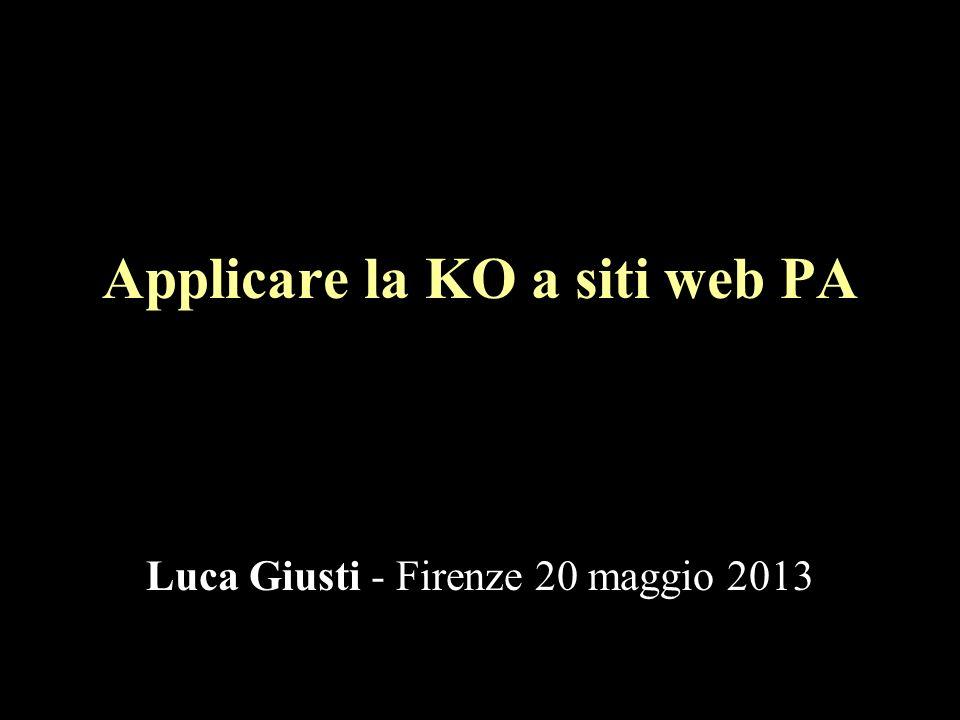 Applicare la KO a siti web PA Luca Giusti - Firenze 20 maggio 2013