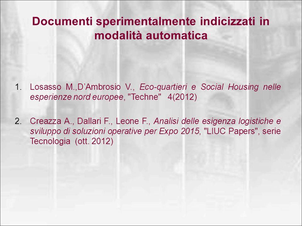 Documenti sperimentalmente indicizzati in modalità automatica 1.Losasso M.,DAmbrosio V., Eco-quartieri e Social Housing nelle esperienze nord europee,