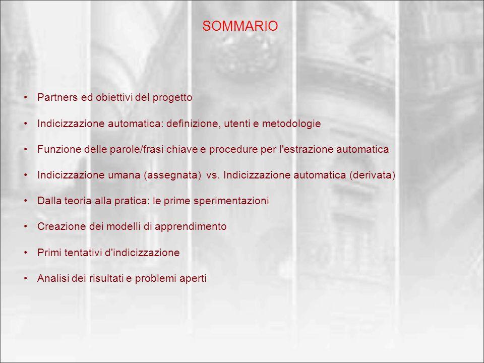 SOMMARIO Partners ed obiettivi del progetto Indicizzazione automatica: definizione, utenti e metodologie Funzione delle parole/frasi chiave e procedur