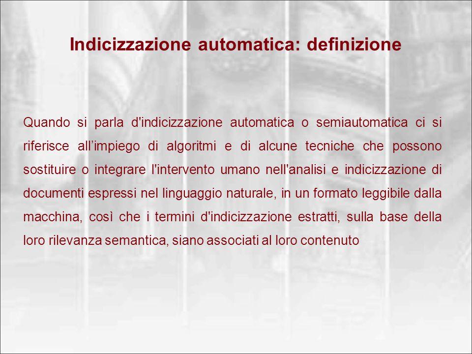 Chi usa metodi d indicizzazione automatica Motori di ricerca in Internet Database di fulltext (es.