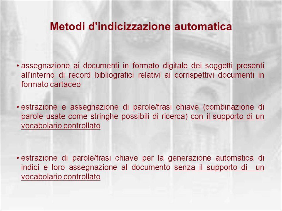 Metodi d'indicizzazione automatica assegnazione ai documenti in formato digitale dei soggetti presenti all'interno di record bibliografici relativi ai