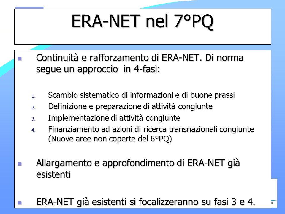 ERA-NET nel 7°PQ Continuità e rafforzamento di ERA-NET.