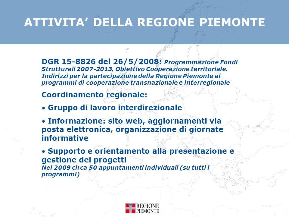 ATTIVITA DELLA REGIONE PIEMONTE DGR 15-8826 del 26/5/2008: Programmazione Fondi Strutturali 2007-2013, Obiettivo Cooperazione territoriale. Indirizzi