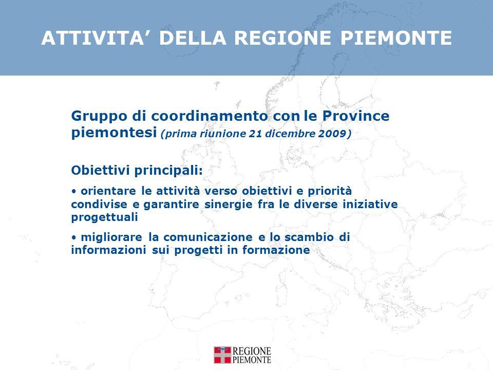 ATTIVITA DELLA REGIONE PIEMONTE Gruppo di coordinamento con le Province piemontesi (prima riunione 21 dicembre 2009) Obiettivi principali: orientare l