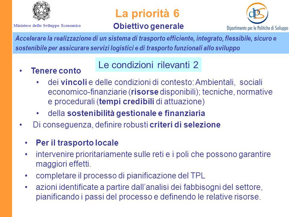 Ministero dello Sviluppo Economico La priorità 6 Accelerare la realizzazione di un sistema di trasporto efficiente, integrato, flessibile, sicuro e so