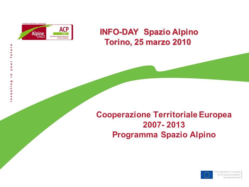 Cooperazione Territoriale Europea 2007- 2013 Programma Spazio Alpino INFO-DAY Spazio Alpino Torino, 25 marzo 2010 INFO-DAY Spazio Alpino Torino, 25 ma