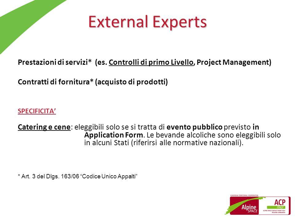 External Experts Prestazioni di servizi* (es. Controlli di primo Livello, Project Management) Contratti di fornitura* (acquisto di prodotti) SPECIFICI