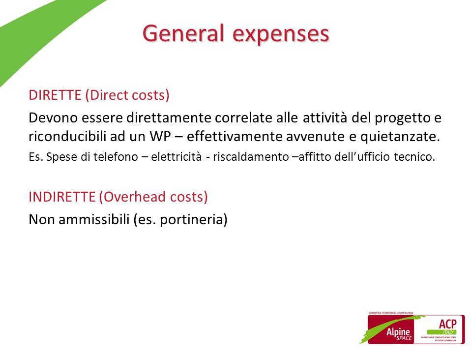 General expenses DIRETTE (Direct costs) Devono essere direttamente correlate alle attività del progetto e riconducibili ad un WP – effettivamente avve