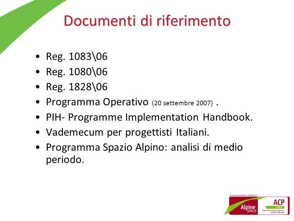 Documenti di riferimento Reg. 1083\06 Reg. 1080\06 Reg. 1828\06 Programma Operativo (20 settembre 2007). PIH- Programme Implementation Handbook. Vadem