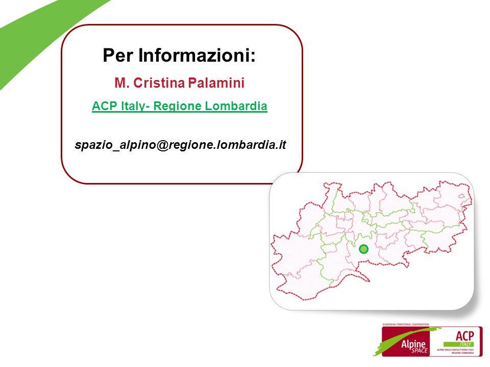 Per Informazioni: M. Cristina Palamini ACP Italy- Regione Lombardia spazio_alpino@regione.lombardia.it