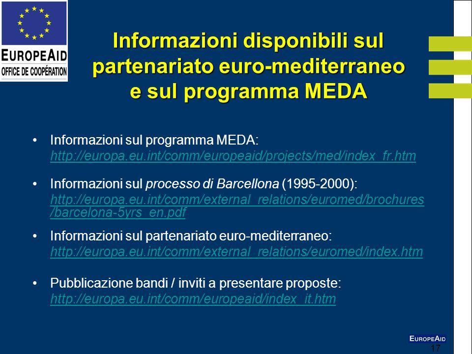 17 Informazioni disponibili sul partenariato euro-mediterraneo e sul programma MEDA Informazioni sul programma MEDA: http://europa.eu.int/comm/europea