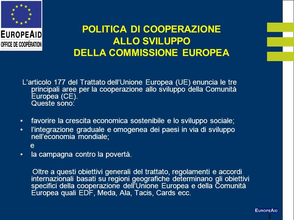 2 Larticolo 177 del Trattato dellUnione Europea (UE) enuncia le tre principali aree per la cooperazione allo sviluppo della Comunità Europea (CE). Que