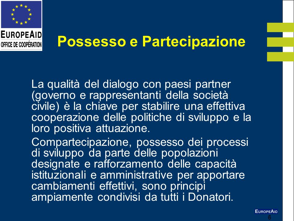 6 La qualità del dialogo con paesi partner (governo e rappresentanti della società civile) è la chiave per stabilire una effettiva cooperazione delle