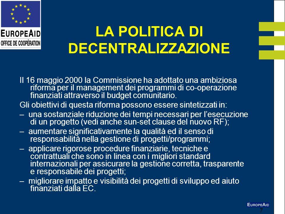 7 Il 16 maggio 2000 la Commissione ha adottato una ambiziosa riforma per il management dei programmi di co-operazione finanziati attraverso il budget