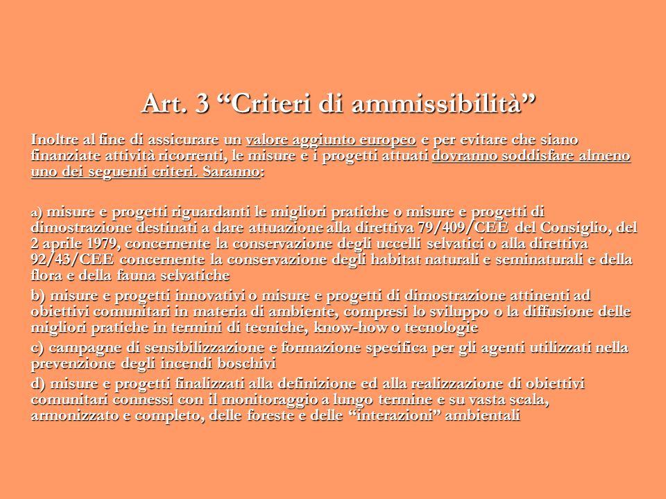 Art. 3 Criteri di ammissibilità Inoltre al fine di assicurare un valore aggiunto europeo e per evitare che siano finanziate attività ricorrenti, le mi