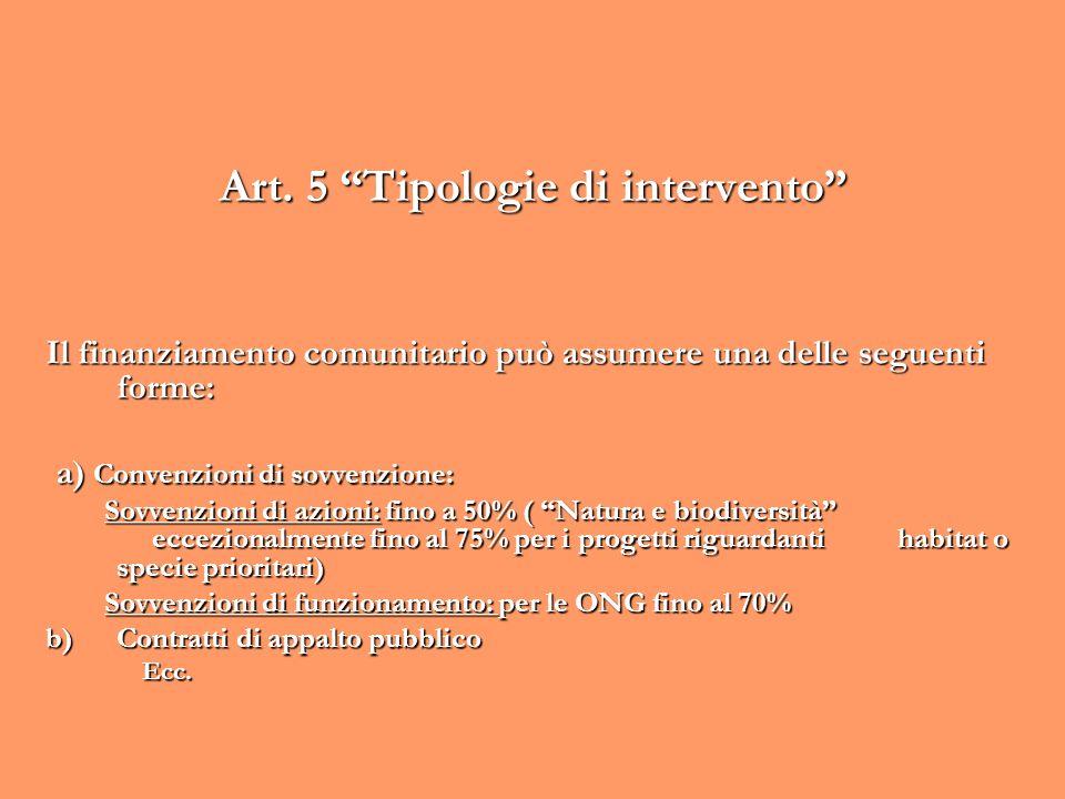 Art. 5 Tipologie di intervento Il finanziamento comunitario può assumere una delle seguenti forme: a) Convenzioni di sovvenzione: a) Convenzioni di so