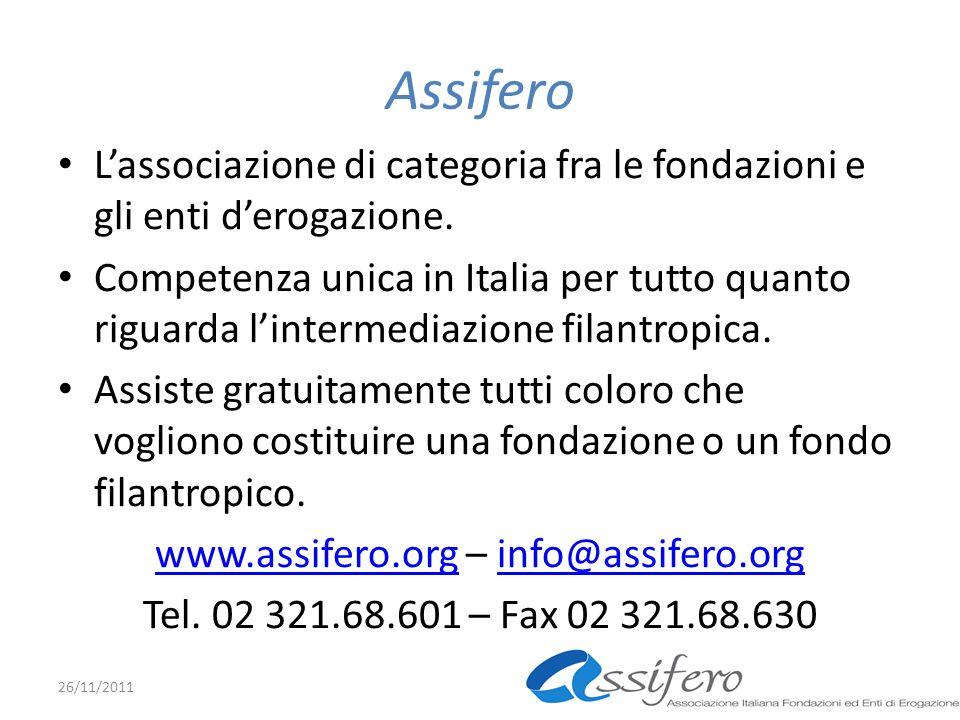 Assifero Lassociazione di categoria fra le fondazioni e gli enti derogazione. Competenza unica in Italia per tutto quanto riguarda lintermediazione fi