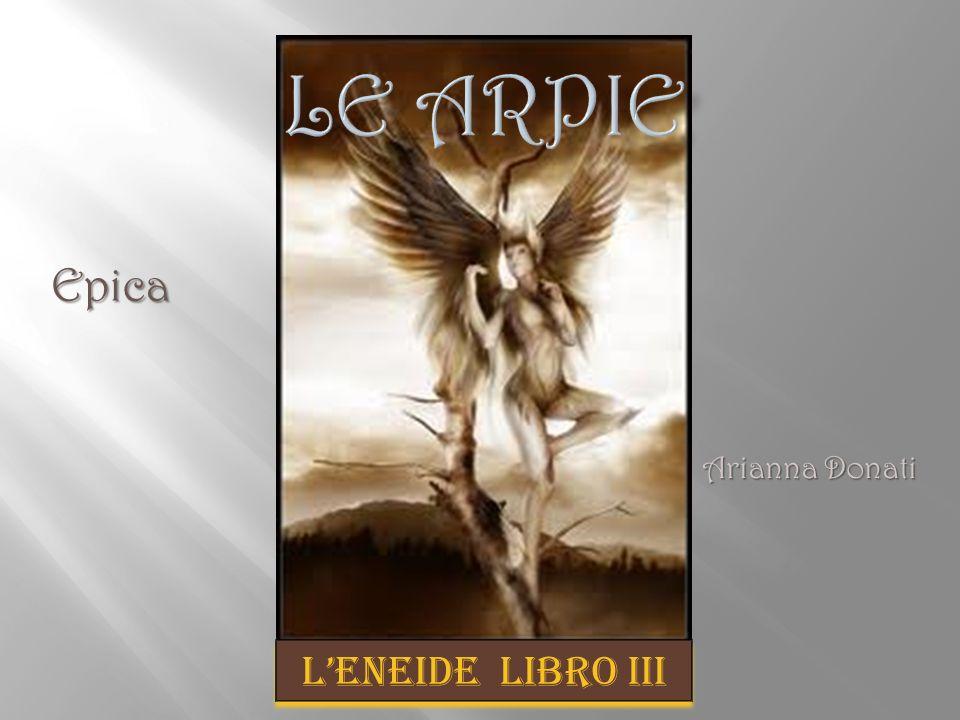 Epica LENEIDE LIBRO III Arianna Donati Arianna Donati