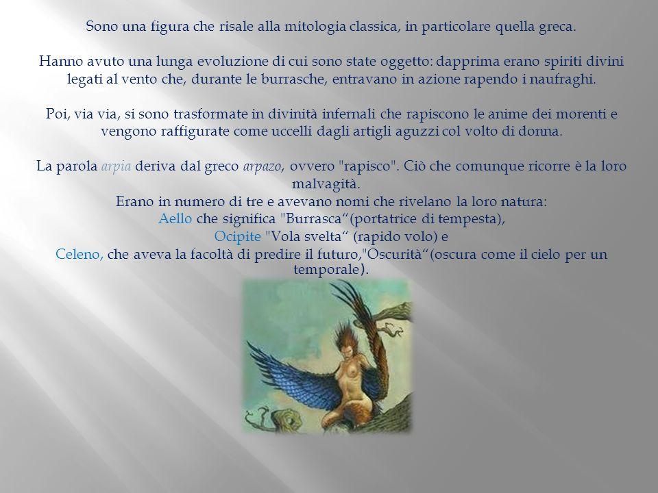 Sono una figura che risale alla mitologia classica, in particolare quella greca. Hanno avuto una lunga evoluzione di cui sono state oggetto: dapprima