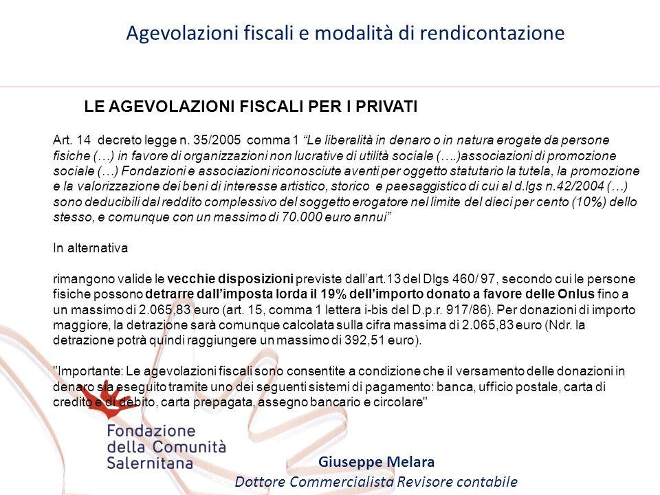 Agevolazioni fiscali e modalità di rendicontazione Giuseppe Melara Dottore Commercialista Revisore contabile LE AGEVOLAZIONI FISCALI PER I PRIVATI Art