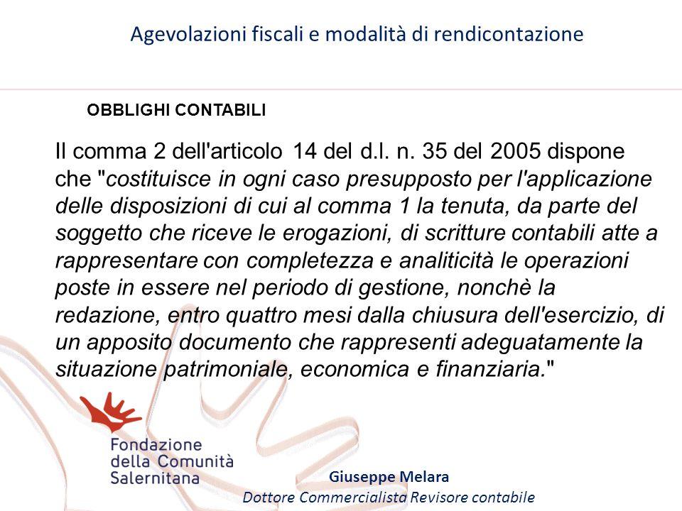 Agevolazioni fiscali e modalità di rendicontazione Giuseppe Melara Dottore Commercialista Revisore contabile OBBLIGHI CONTABILI Il comma 2 dell'artico
