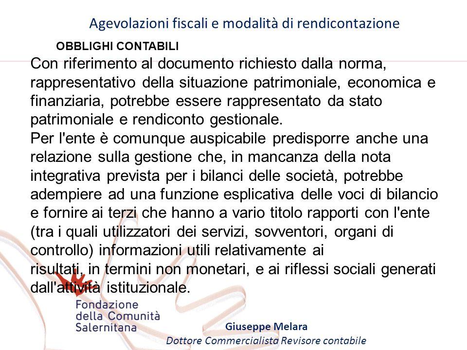 Agevolazioni fiscali e modalità di rendicontazione Giuseppe Melara Dottore Commercialista Revisore contabile OBBLIGHI CONTABILI Con riferimento al doc