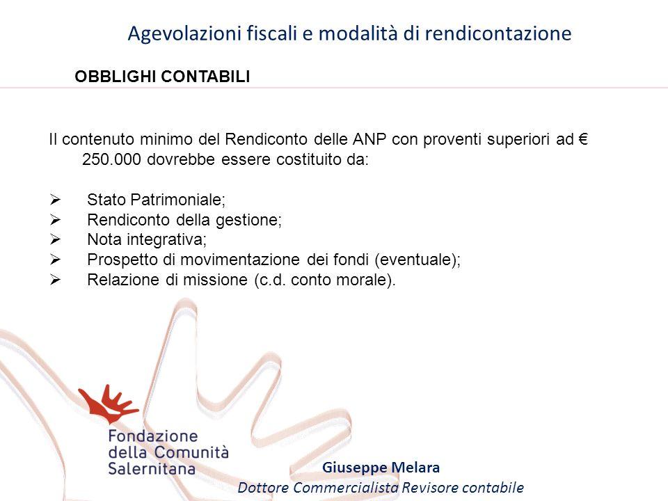 Agevolazioni fiscali e modalità di rendicontazione Giuseppe Melara Dottore Commercialista Revisore contabile OBBLIGHI CONTABILI Il contenuto minimo de