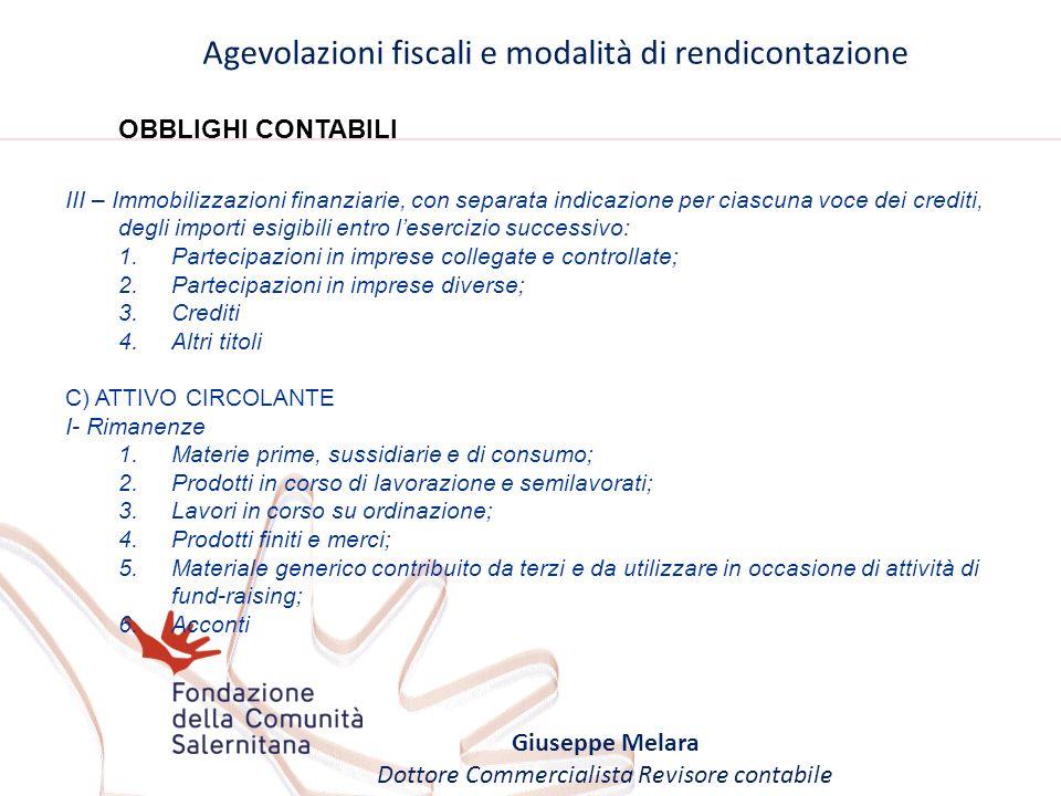 Agevolazioni fiscali e modalità di rendicontazione Giuseppe Melara Dottore Commercialista Revisore contabile OBBLIGHI CONTABILI III – Immobilizzazioni
