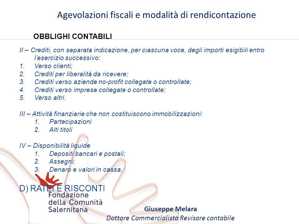Agevolazioni fiscali e modalità di rendicontazione Giuseppe Melara Dottore Commercialista Revisore contabile OBBLIGHI CONTABILI II – Crediti, con sepa