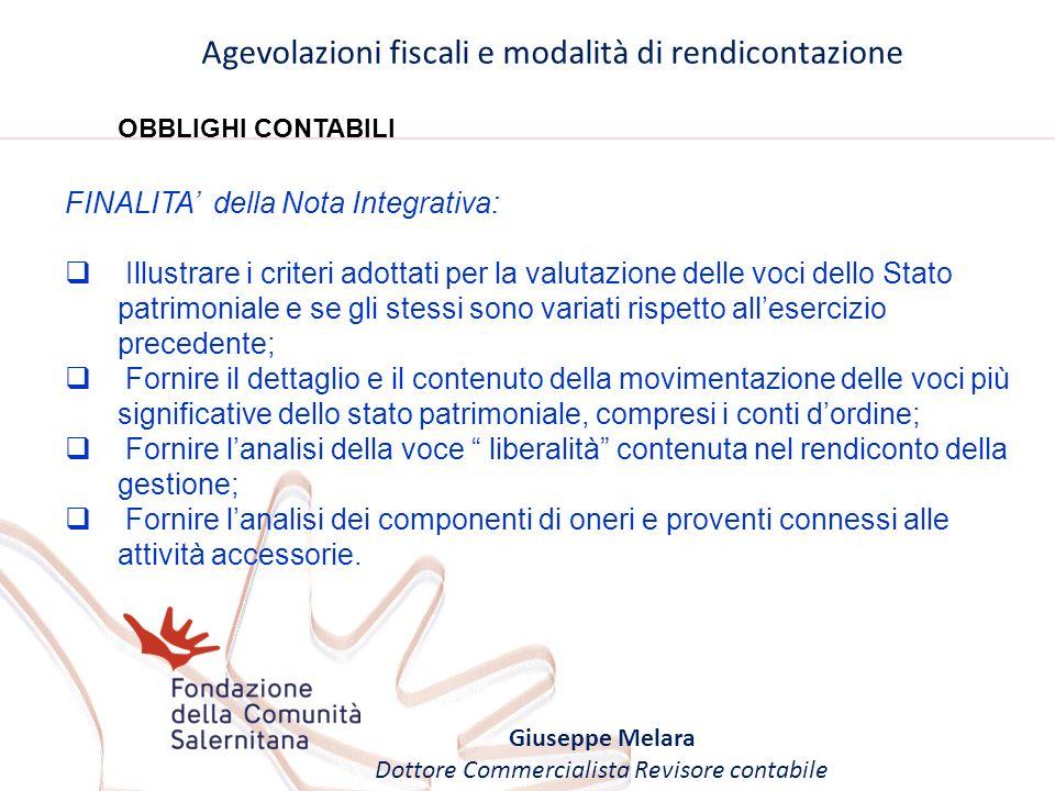 Agevolazioni fiscali e modalità di rendicontazione Giuseppe Melara Dottore Commercialista Revisore contabile OBBLIGHI CONTABILI FINALITA della Nota In