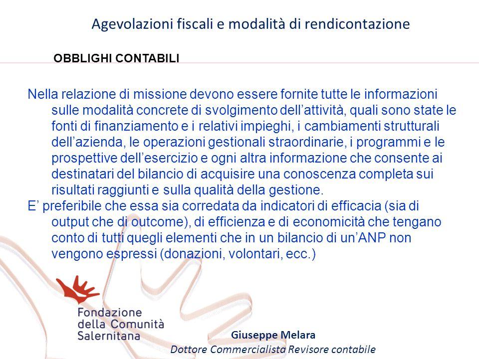 Agevolazioni fiscali e modalità di rendicontazione Giuseppe Melara Dottore Commercialista Revisore contabile OBBLIGHI CONTABILI Nella relazione di mis