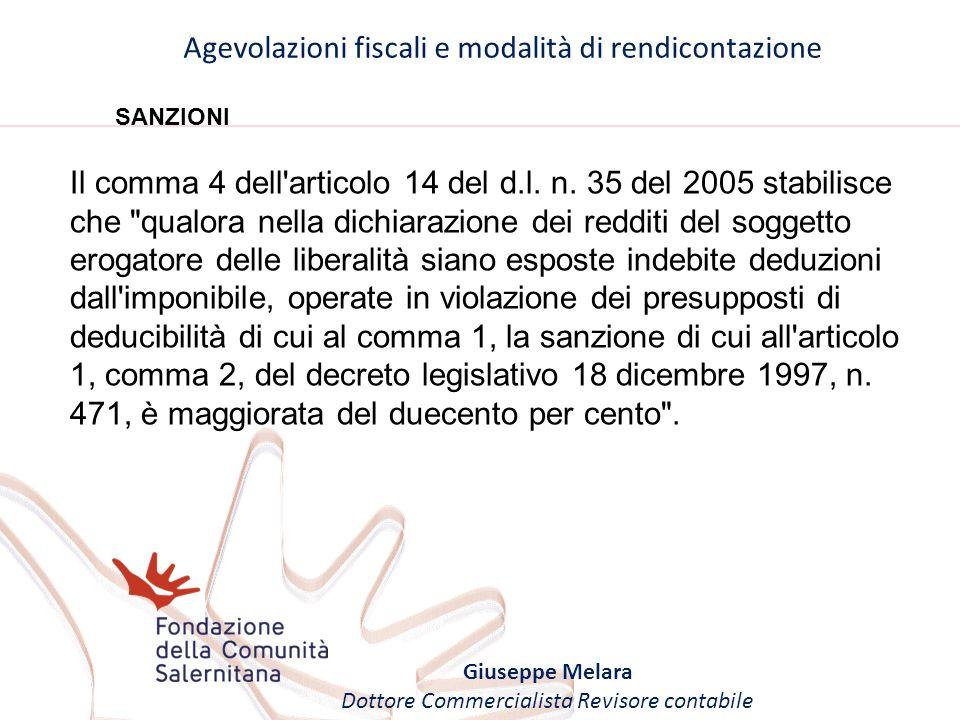 Agevolazioni fiscali e modalità di rendicontazione Giuseppe Melara Dottore Commercialista Revisore contabile SANZIONI Il comma 4 dell'articolo 14 del