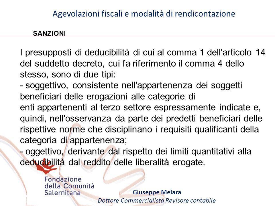 Agevolazioni fiscali e modalità di rendicontazione Giuseppe Melara Dottore Commercialista Revisore contabile SANZIONI I presupposti di deducibilità di