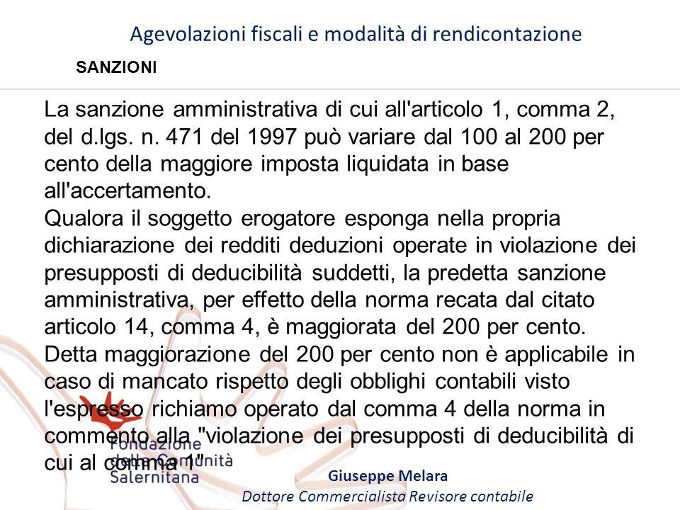 Agevolazioni fiscali e modalità di rendicontazione Giuseppe Melara Dottore Commercialista Revisore contabile SANZIONI La sanzione amministrativa di cu