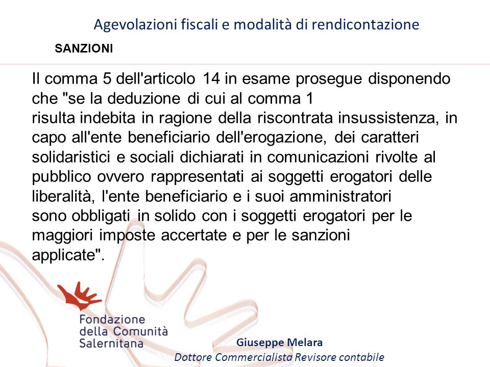 Agevolazioni fiscali e modalità di rendicontazione Giuseppe Melara Dottore Commercialista Revisore contabile SANZIONI Il comma 5 dell'articolo 14 in e