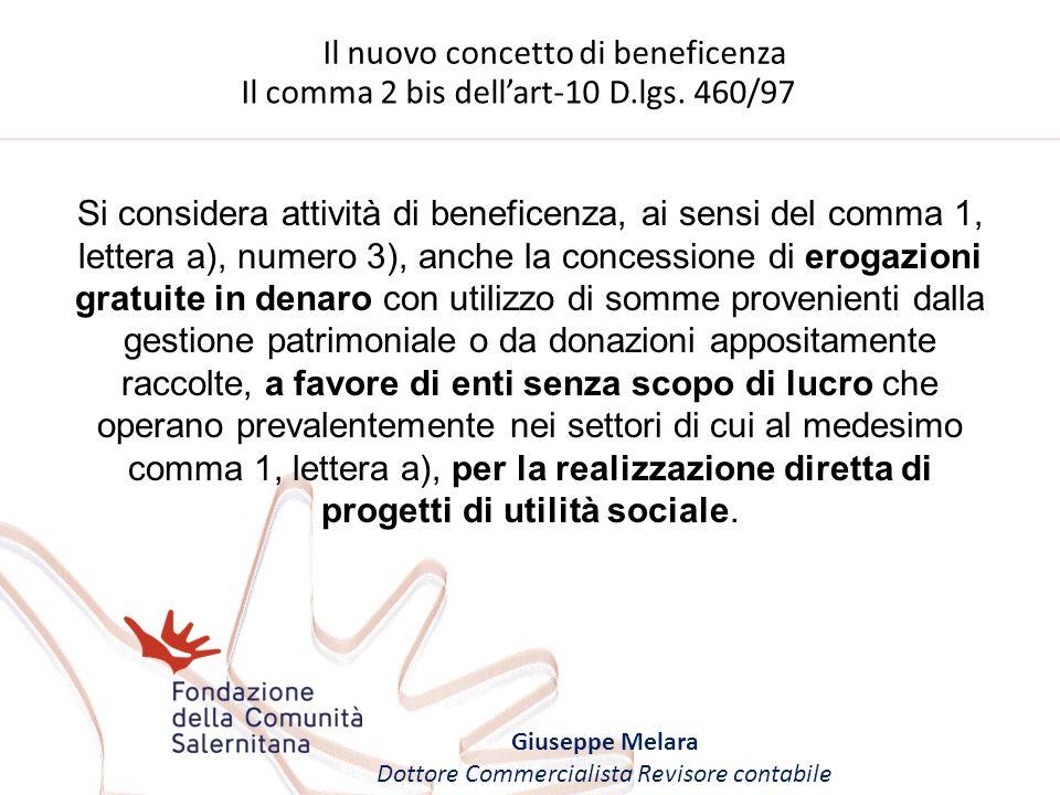 Il nuovo concetto di beneficenza Giuseppe Melara Dottore Commercialista Revisore contabile Si considera attività di beneficenza, ai sensi del comma 1,