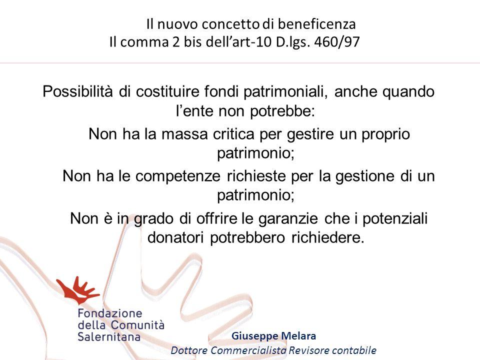 Il nuovo concetto di beneficenza Giuseppe Melara Dottore Commercialista Revisore contabile Il comma 2 bis dellart-10 D.lgs. 460/97 Possibilità di cost