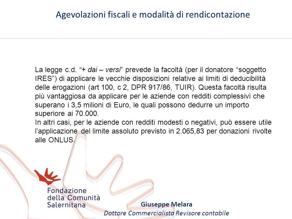 Agevolazioni fiscali e modalità di rendicontazione Giuseppe Melara Dottore Commercialista Revisore contabile La legge c.d. + dai – versi prevede la fa