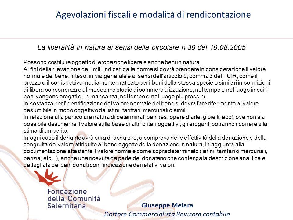 Agevolazioni fiscali e modalità di rendicontazione Giuseppe Melara Dottore Commercialista Revisore contabile La liberalità in natura ai sensi della ci