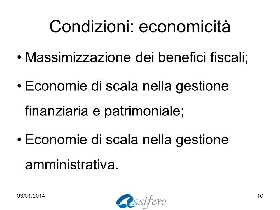 Condizioni: economicità Massimizzazione dei benefici fiscali; Economie di scala nella gestione finanziaria e patrimoniale; Economie di scala nella ges