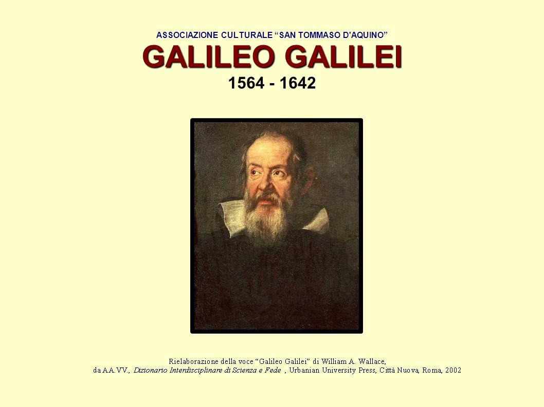 GALILEO GALILEI ASSOCIAZIONE CULTURALE SAN TOMMASO D'AQUINO GALILEO GALILEI 1564 - 1642