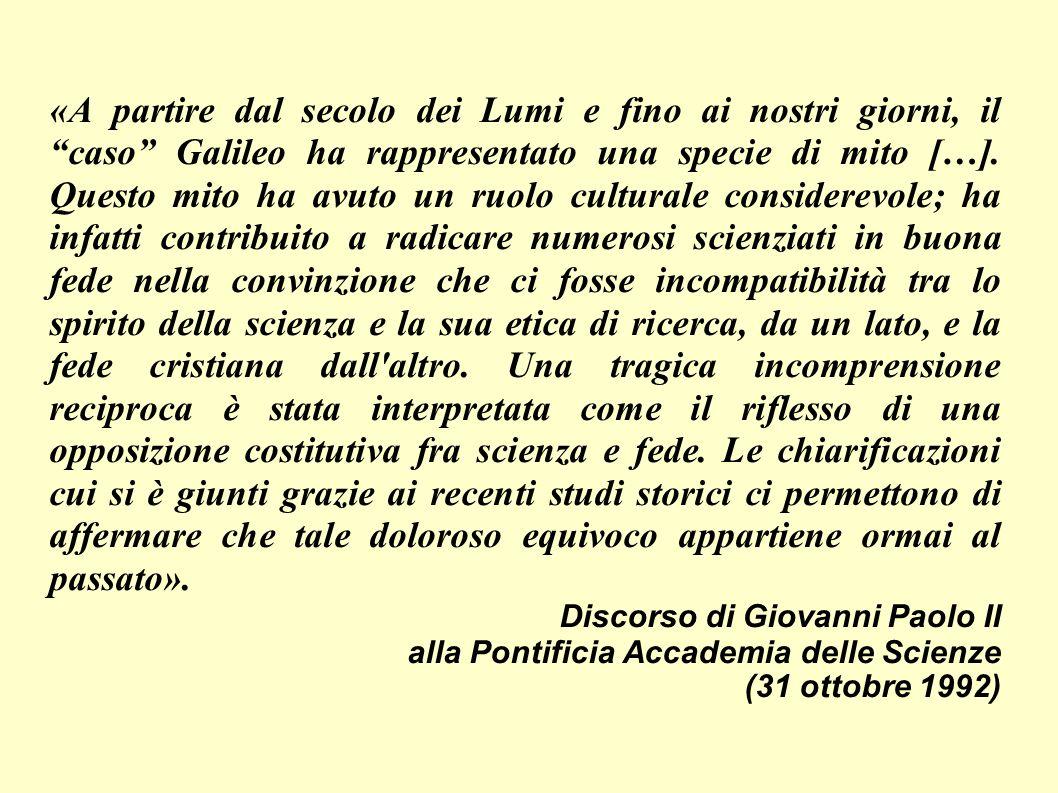 «A partire dal secolo dei Lumi e fino ai nostri giorni, il caso Galileo ha rappresentato una specie di mito […]. Questo mito ha avuto un ruolo cultura