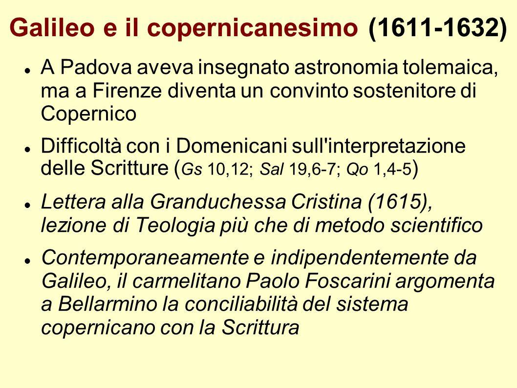 Galileo e il copernicanesimo (1611-1632) A Padova aveva insegnato astronomia tolemaica, ma a Firenze diventa un convinto sostenitore di Copernico Diff