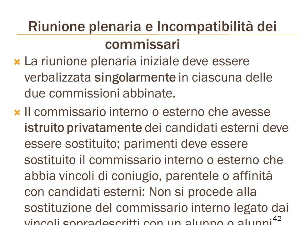 Riunione plenaria e Incompatibilità dei commissari La riunione plenaria iniziale deve essere verbalizzata singolarmente in ciascuna delle due commissi