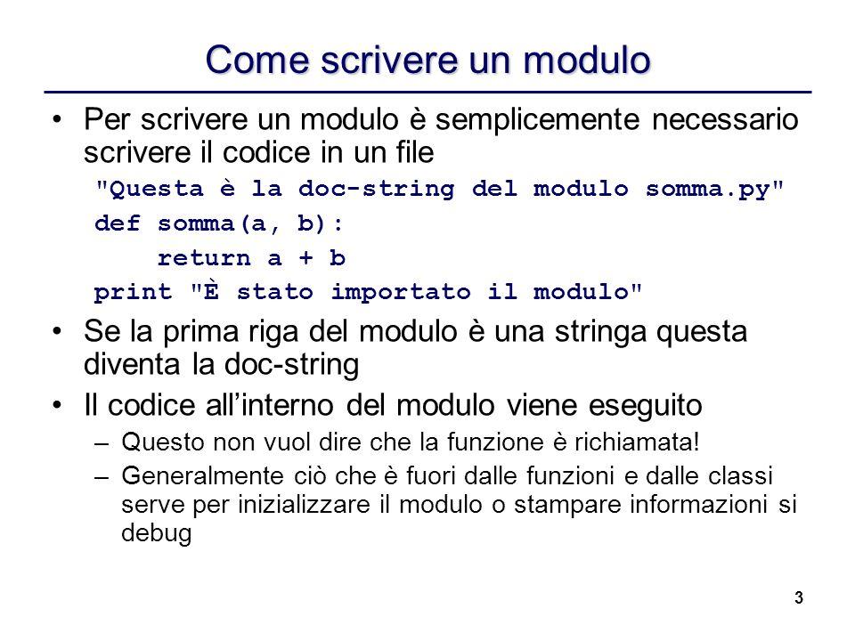 3 Come scrivere un modulo Per scrivere un modulo è semplicemente necessario scrivere il codice in un file