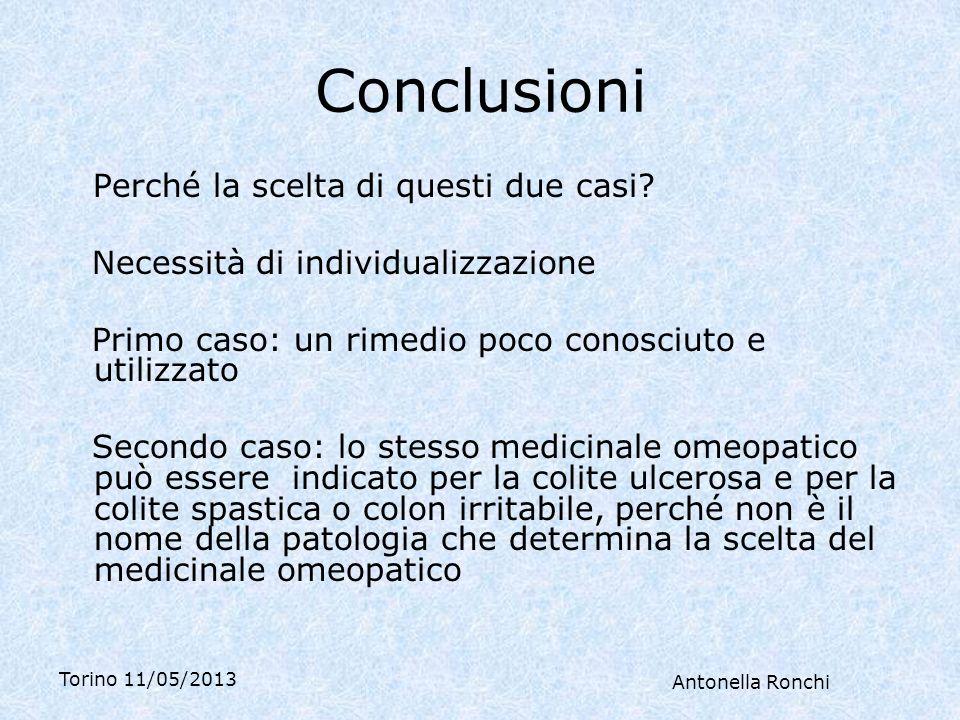Torino 11/05/2013 Antonella Ronchi Conclusioni Perché la scelta di questi due casi.