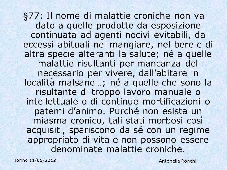 Torino 11/05/2013 Antonella Ronchi Gennaio 2010 Alla colonscopia non più tracce della colite ulcerosa.