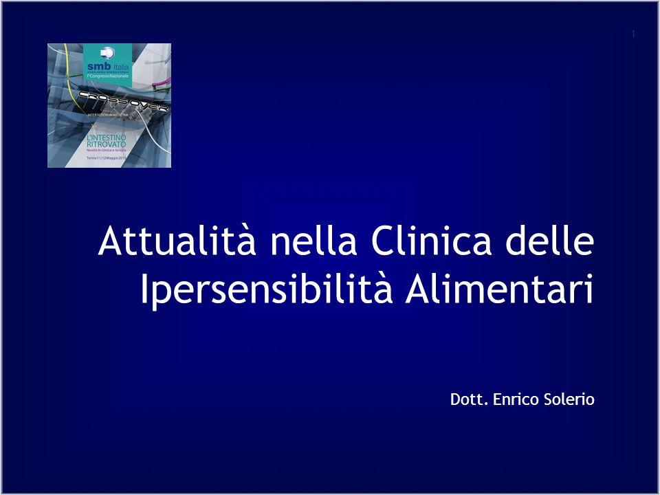 1 Attualità nella Clinica delle Ipersensibilità Alimentari Dott. Enrico Solerio