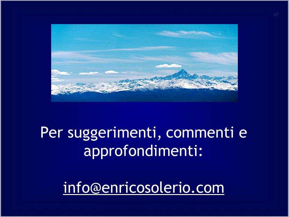 Per suggerimenti, commenti e approfondimenti: info@enricosolerio.com 47