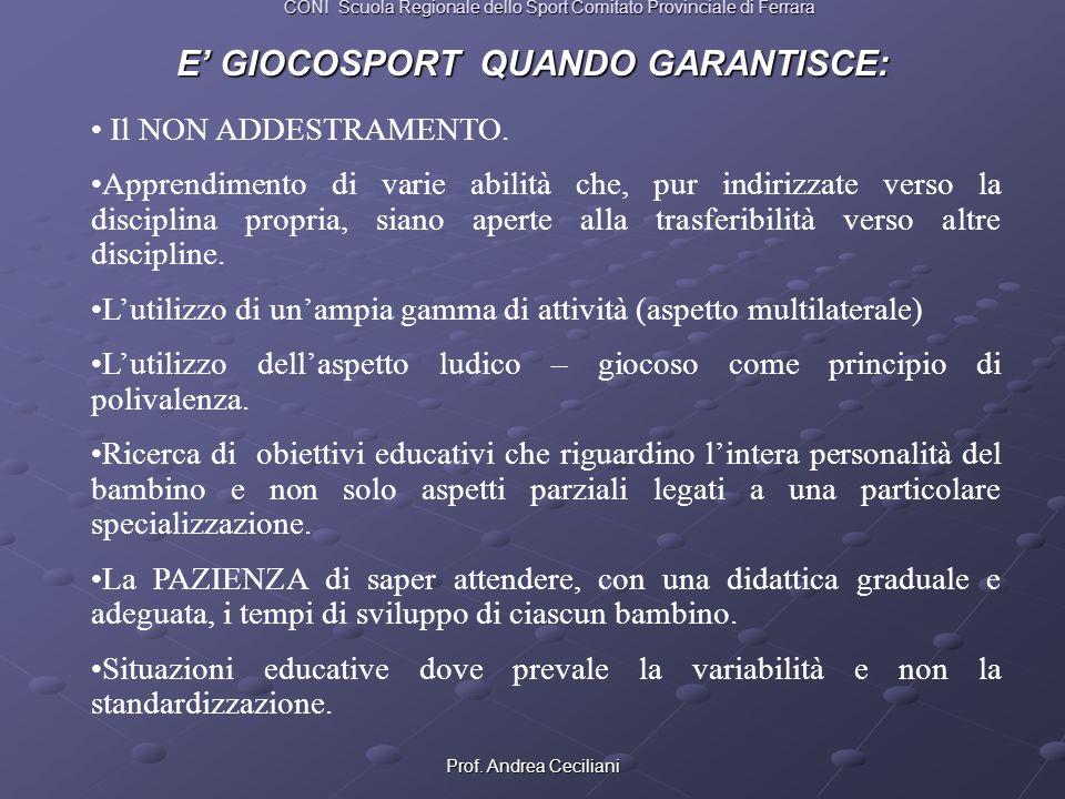 Prof. Andrea Ceciliani E GIOCOSPORT QUANDO GARANTISCE: Il NON ADDESTRAMENTO. Apprendimento di varie abilità che, pur indirizzate verso la disciplina p